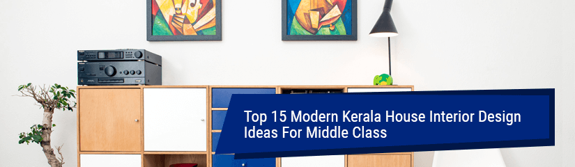 15 Top Kerala House Interior Design Ideas For Middle Class Cheloor