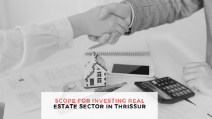 real estate sector in Thrissur