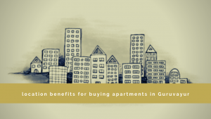 buying apartments in Guruvayur